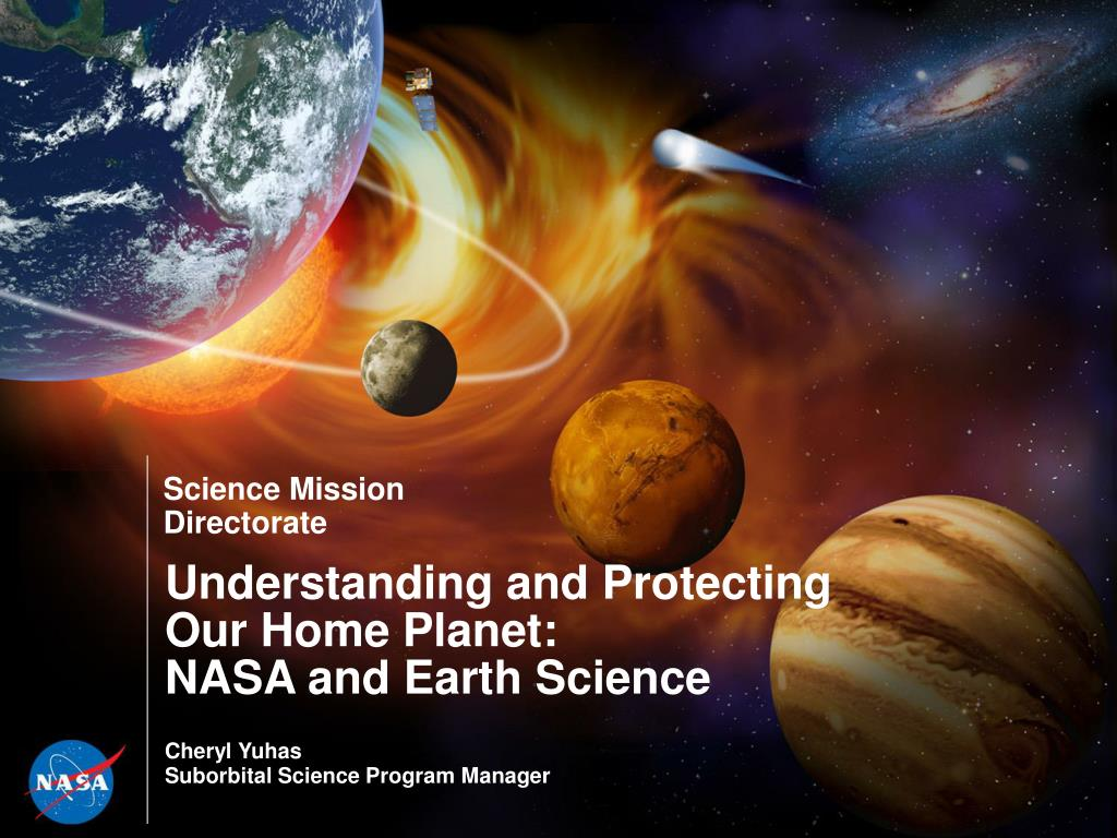 understanding and protecting our home planet nasa and earth science l.