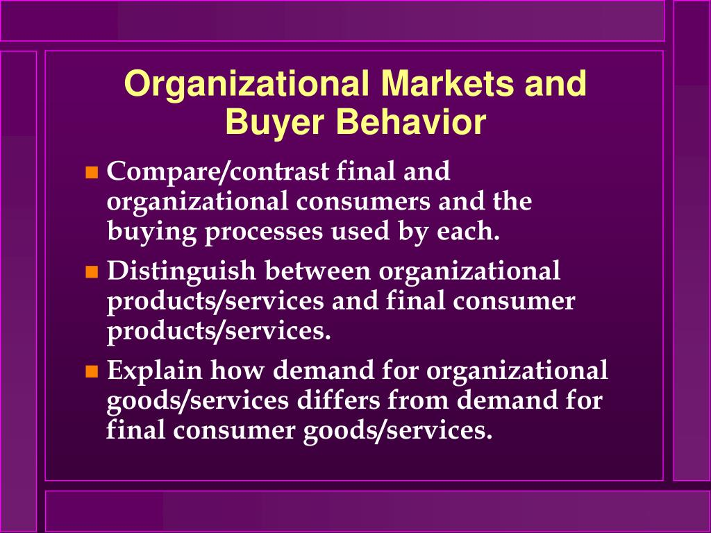 organizational markets and buyer behavior l.
