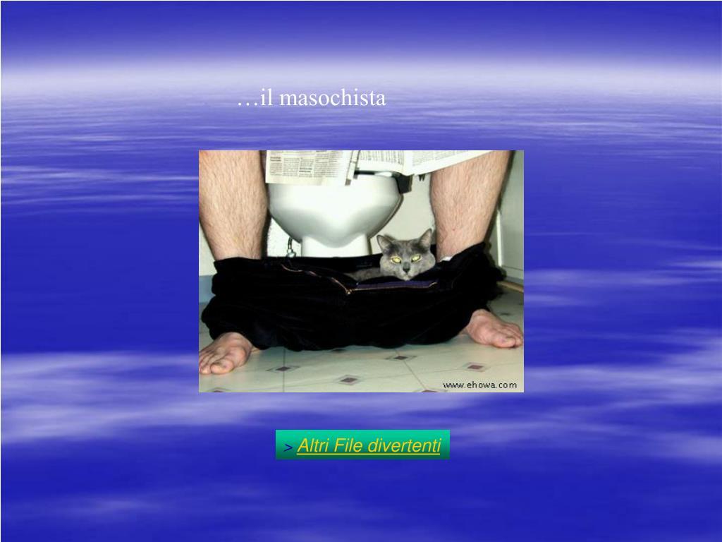 …il masochista