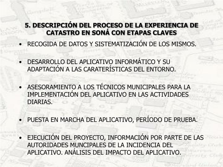 5. DESCRIPCIÓN DEL PROCESO DE LA EXPERIENCIA DE CATASTRO EN SONÁ CON ETAPAS CLAVES
