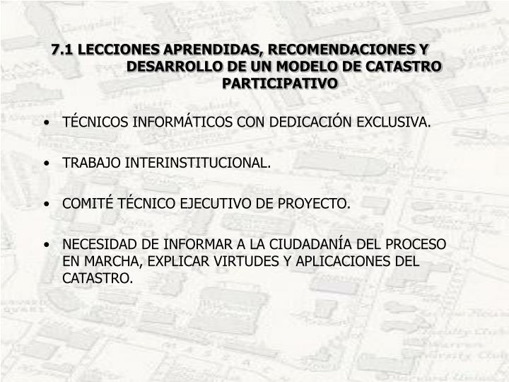 7.1 LECCIONES APRENDIDAS, RECOMENDACIONES Y      DESARROLLO DE UN MODELO DE CATASTRO PARTICIPATIVO