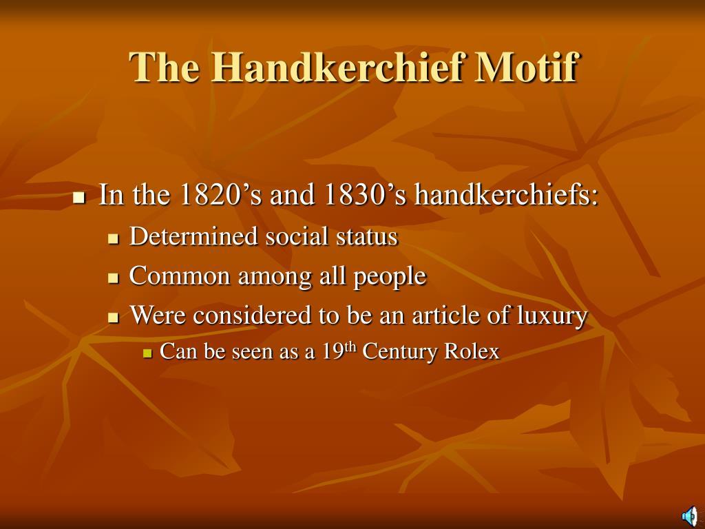 The Handkerchief Motif