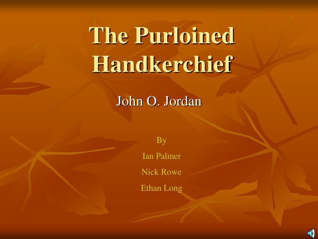 The Purloined Handkerchief