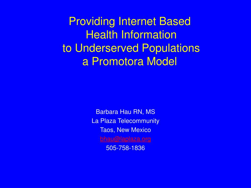 providing internet based health information to underserved populations a promotora model l.