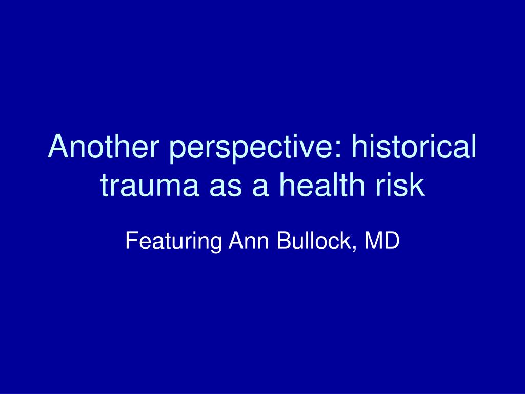 Another perspective: historical trauma as a health risk