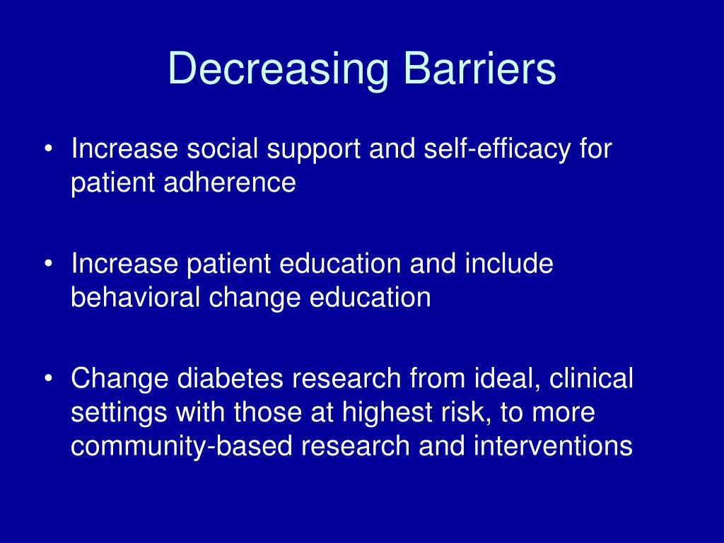 Decreasing Barriers