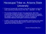 havasupai tribe vs arizona state university