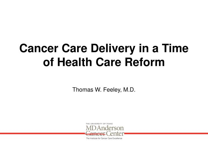 cancer care delivery in a time of health care reform n.