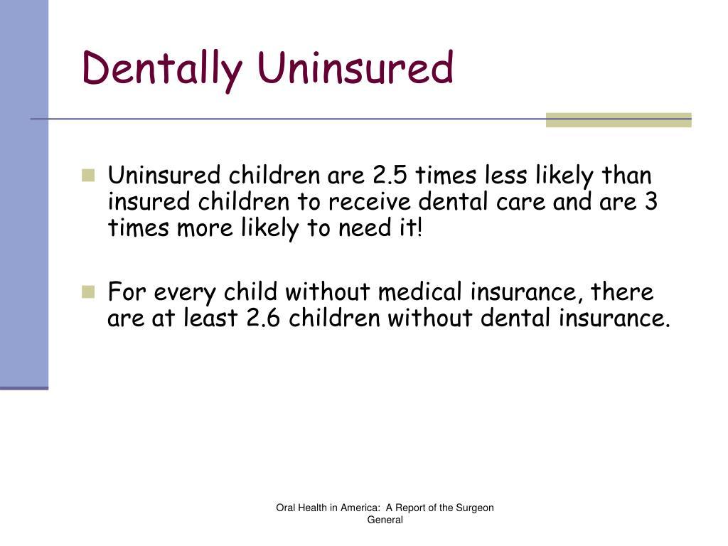 Dentally Uninsured