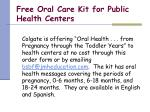 free oral care kit for public health centers