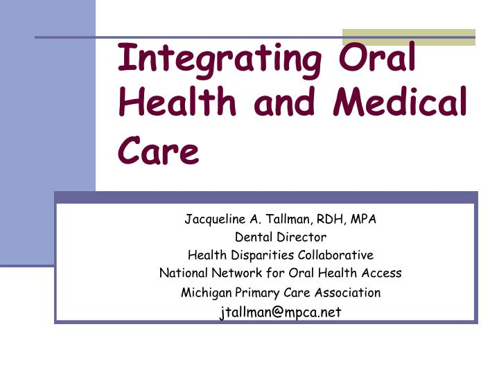 integrating oral health and medical care n.