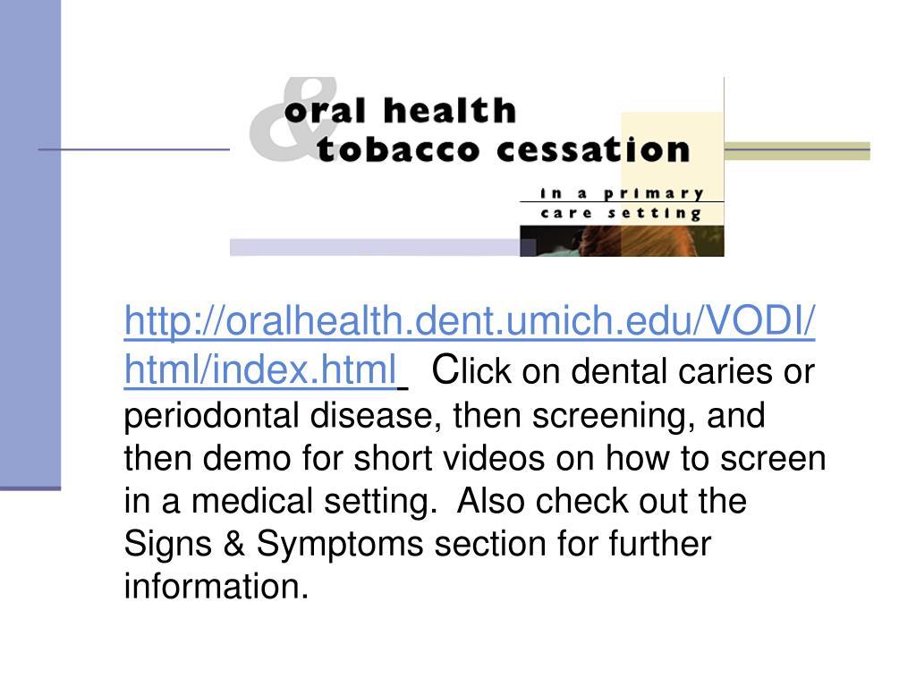 http://oralhealth.dent.umich.edu/VODI/html/index.html
