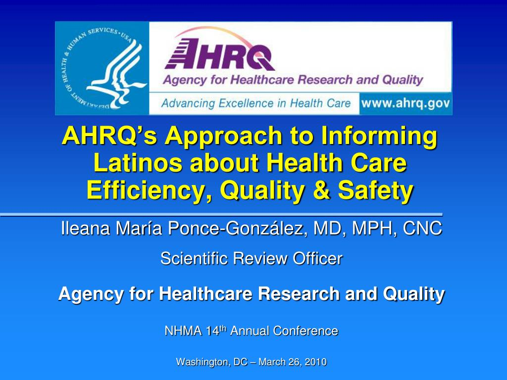 ahrq s approach to informing latinos about health care efficiency quality safety l.