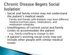 chronic disease begets social isolation