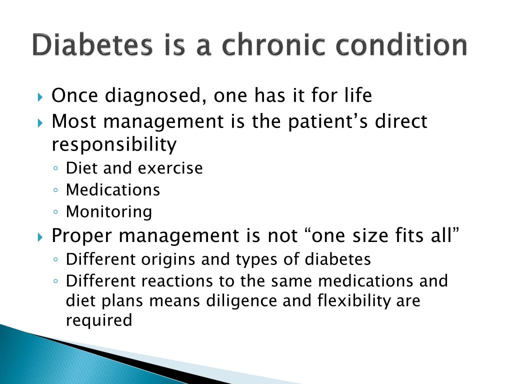 Diabetes is a chronic condition