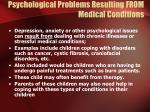 psychological problems resulting from medical conditions