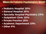 where do pediatric psychologists work