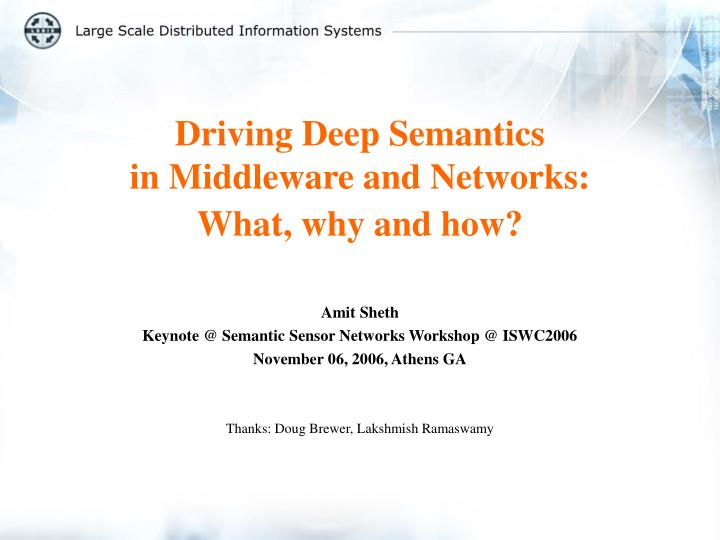 Driving deep semantics in middleware and networks what why and how