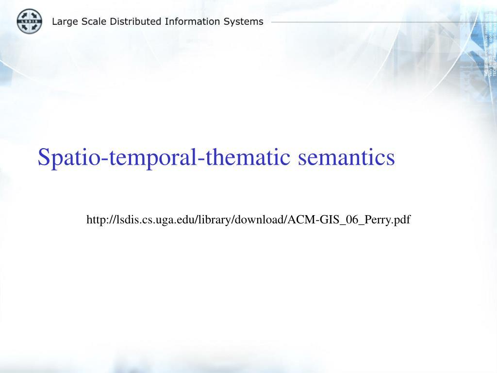 Spatio-temporal-thematic semantics
