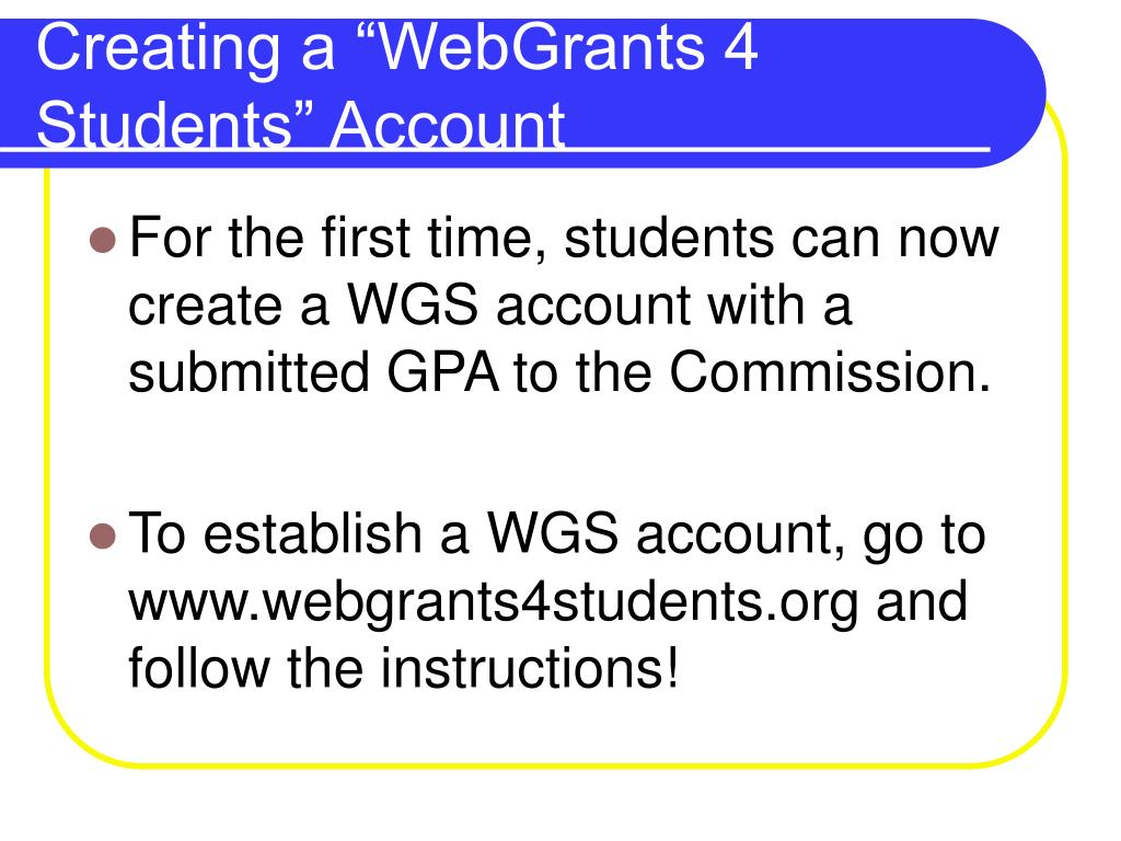 "Creating a ""WebGrants 4 Students"" Account"