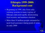 ethiopia 1999 2000 background cont