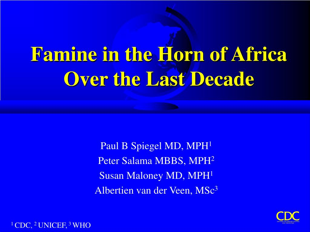 famine in the horn of africa over the last decade l.