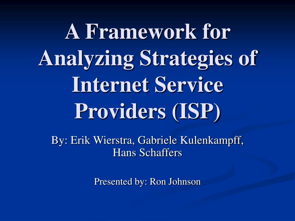 a framework for analyzing strategies of internet service providers isp l.
