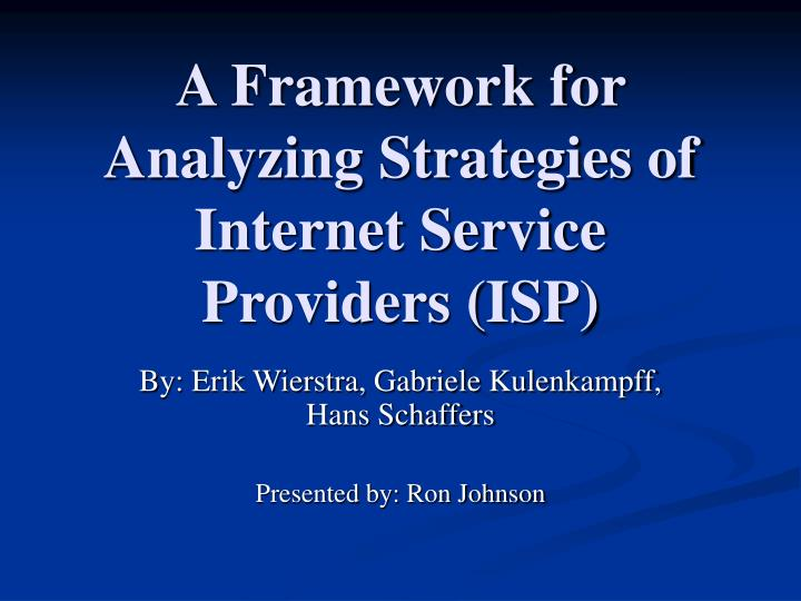 a framework for analyzing strategies of internet service providers isp n.