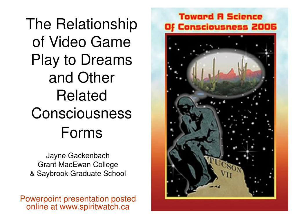 the relationship of video game play to dreams and other related consciousness forms l.
