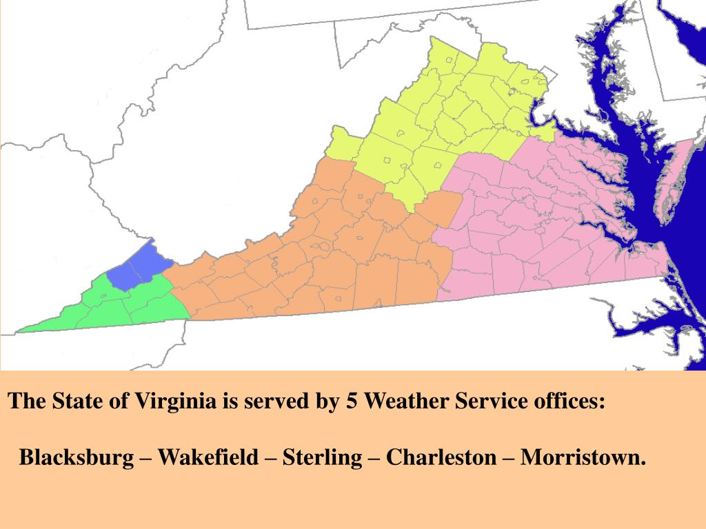 The State of Virginia is served by 5 Weather Service offices: