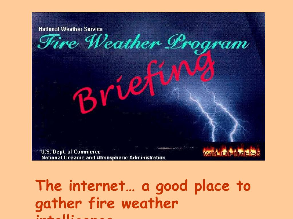 The internet… a good place to gather fire weather intelligence.