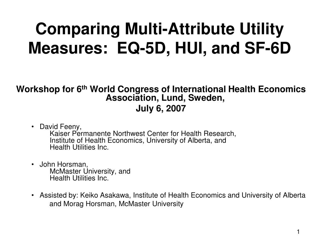 comparing multi attribute utility measures eq 5d hui and sf 6d l.