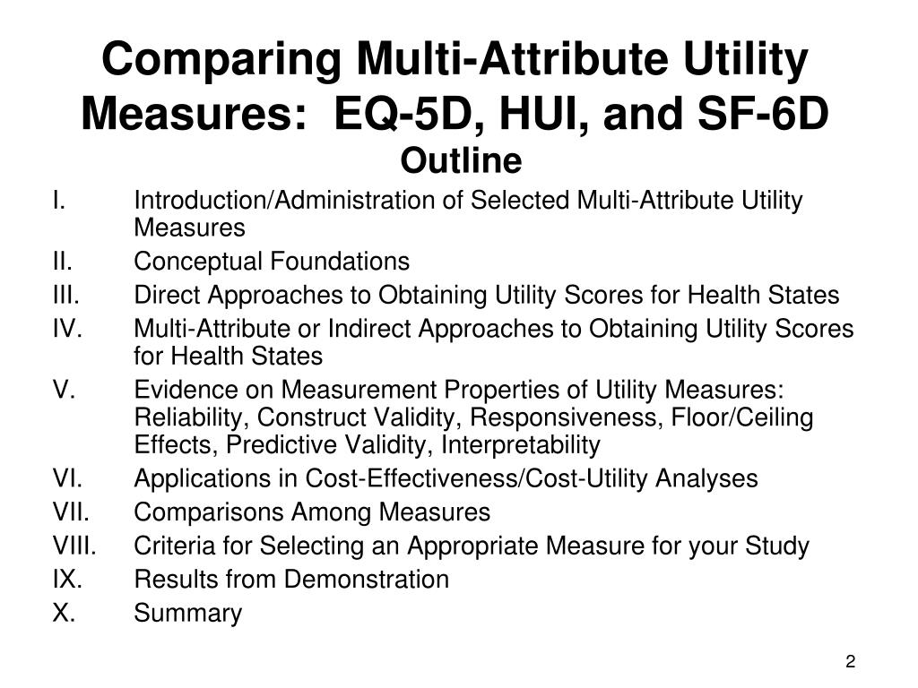 Comparing Multi-Attribute Utility Measures:  EQ-5D, HUI, and SF-6D