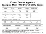 known groups approach example mean hui2 overall utility scores