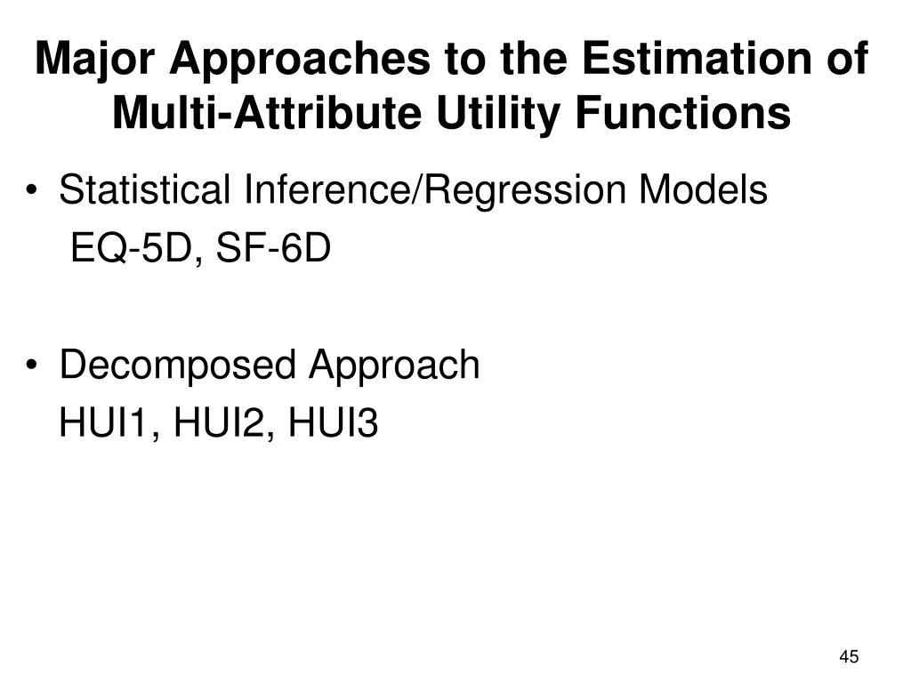 Major Approaches to the Estimation of Multi-Attribute Utility Functions