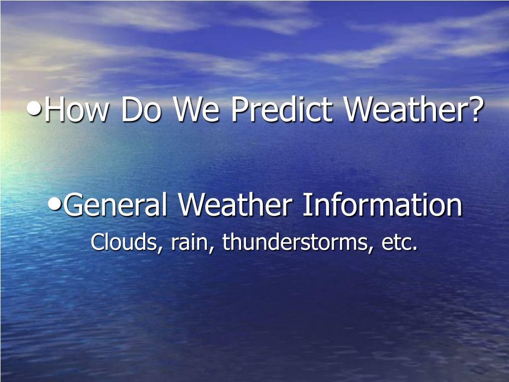 How Do We Predict Weather?