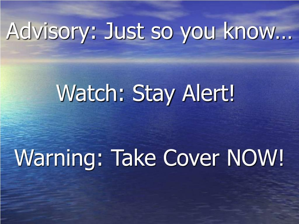 Advisory: Just so you know…