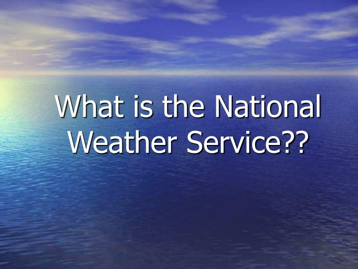 What is the national weather service