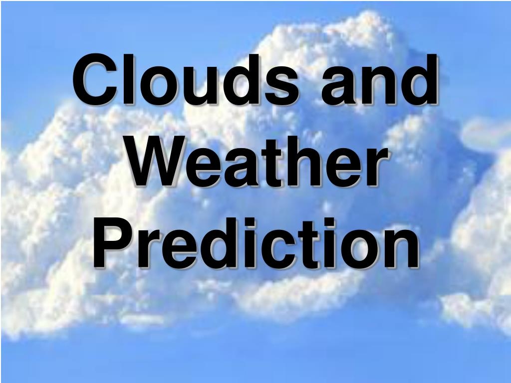 clouds and weather prediction l.