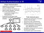 artifact authentication in ir