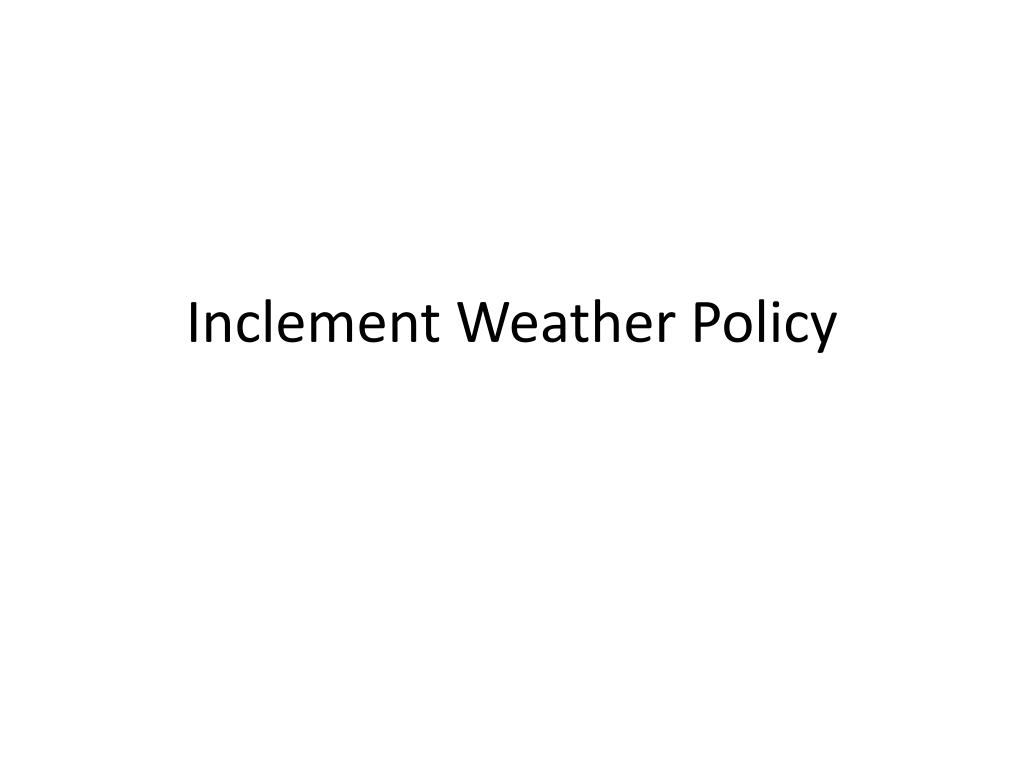 inclement weather policy l.
