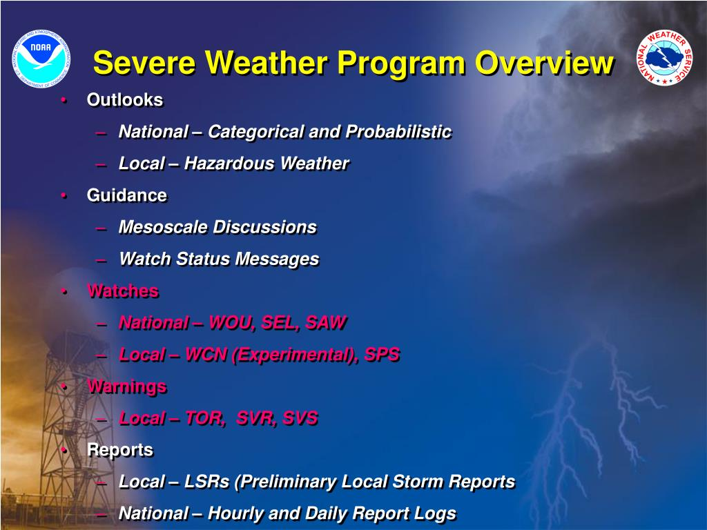 Severe Weather Program Overview