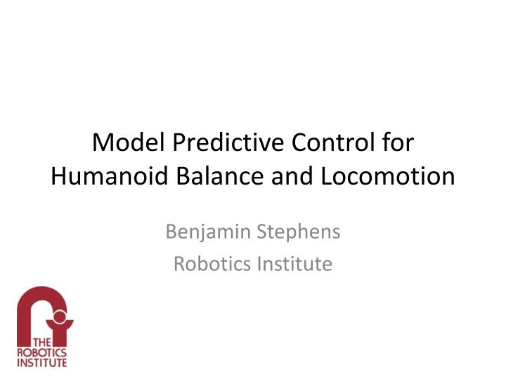 model predictive control for humanoid balance and locomotion n.