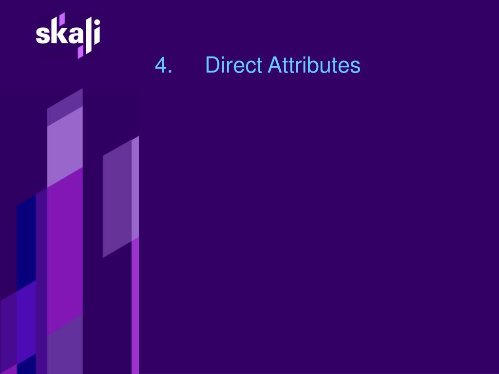 4.Direct Attributes