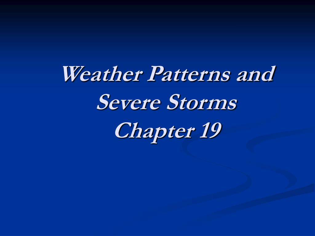 weather patterns and severe storms chapter 19 l.