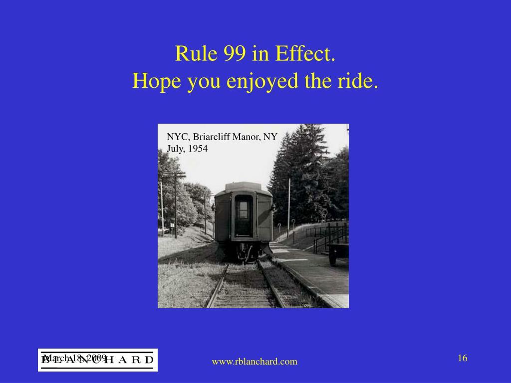Rule 99 in Effect.