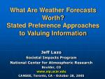 what are weather forecasts worth stated preference approaches to valuing information