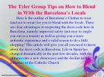 the tyler group tips on how to blend in with the barcelona s locals