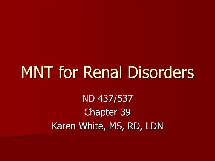 mnt for renal disorders n.
