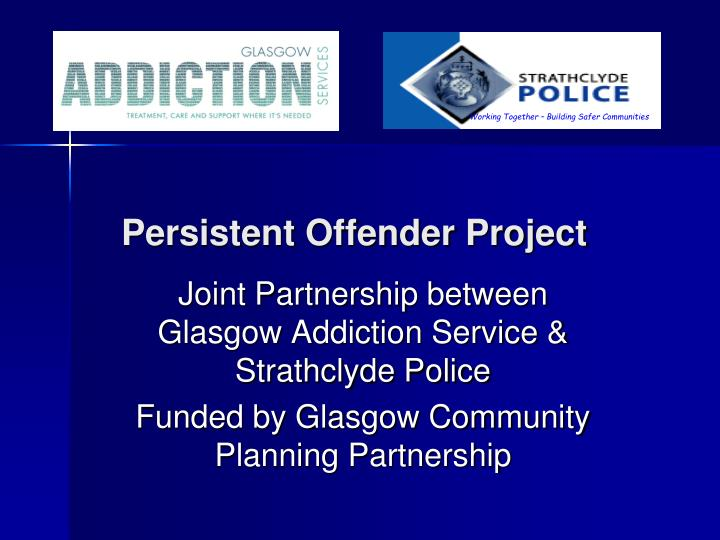 Persistent offender project